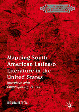 Heredia, Juanita - Mapping South American Latina/o Literature in the United States, e-bok