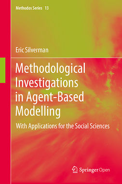 Silverman, Eric - Methodological Investigations in Agent-Based Modelling, ebook