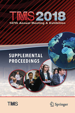 Society, The Minerals, Metals & Materials - TMS 2018 147th Annual Meeting & Exhibition Supplemental Proceedings, e-kirja