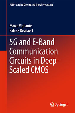Reynaert, Patrick - 5G and E-Band Communication Circuits in Deep-Scaled CMOS, ebook