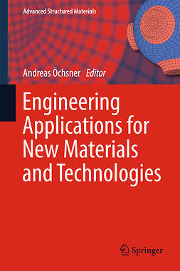 Öchsner, Andreas - Engineering Applications for New Materials and Technologies, e-bok