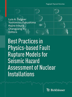 Dalguer, Luis A. - Best Practices in Physics-based Fault Rupture Models for Seismic Hazard Assessment of Nuclear Installations, ebook