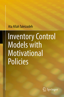 Taleizadeh, Ata Allah - Inventory Control Models with Motivational Policies, ebook