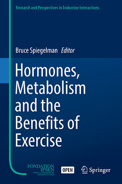 Spiegelman, Bruce - Hormones, Metabolism and the Benefits of Exercise, e-kirja