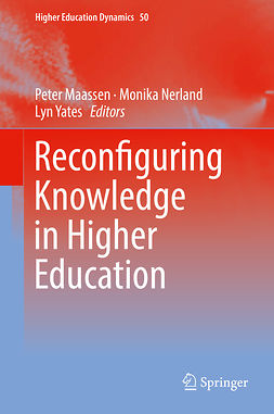Maassen, Peter - Reconfiguring Knowledge in Higher Education, ebook
