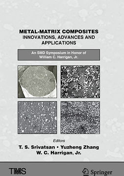 Jr., William C. Harrigan, - Metal-Matrix Composites Innovations, Advances and Applications, ebook