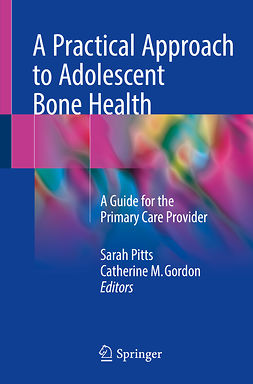 Gordon, Catherine M. - A Practical Approach to Adolescent Bone Health, ebook