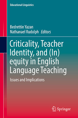 Rudolph, Nathanael - Criticality, Teacher Identity, and (In)equity in English Language Teaching, e-kirja