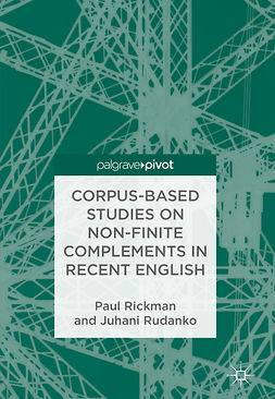 Rickman, Paul - Corpus-Based Studies on Non-Finite Complements in Recent English, e-kirja