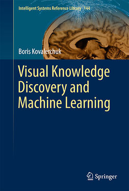 Kovalerchuk, Boris - Visual Knowledge Discovery and Machine Learning, ebook