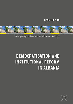 Gjevori, Elvin - Democratisation and Institutional Reform in Albania, ebook