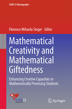 Singer, Florence Mihaela - Mathematical Creativity and Mathematical Giftedness, ebook