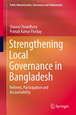 Chowdhury, Shuvra - Strengthening Local Governance in Bangladesh, ebook