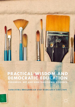 Broadhead, Samantha - Practical Wisdom and Democratic Education, ebook