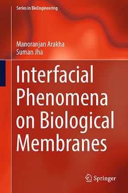 Arakha, Manoranjan - Interfacial Phenomena on Biological Membranes, ebook