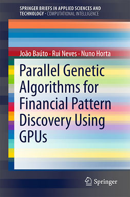 Baúto, João - Parallel Genetic Algorithms for Financial Pattern Discovery Using GPUs, ebook
