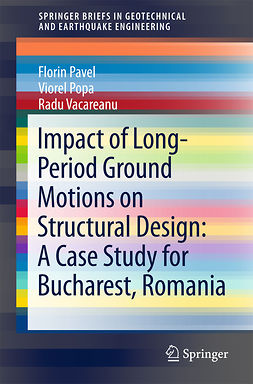 Pavel, Florin - Impact of Long-Period Ground Motions on Structural Design: A Case Study for Bucharest, Romania, ebook