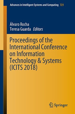 Guarda, Teresa - Proceedings of the International Conference on Information Technology & Systems (ICITS 2018), e-kirja