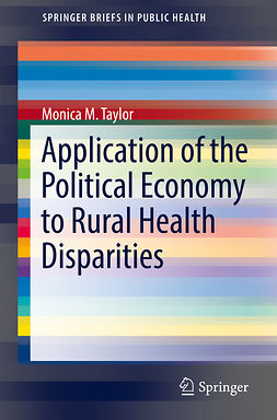 Taylor, Monica M. - Application of the Political Economy to Rural Health Disparities, ebook