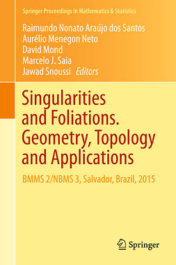 Mond, David - Singularities and Foliations. Geometry, Topology and Applications, e-bok