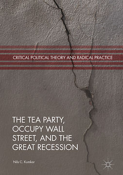 Kumkar, Nils C. - The Tea Party, Occupy Wall Street, and the Great Recession, ebook