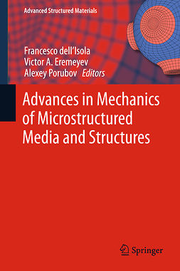 Eremeyev, Victor A. - Advances in Mechanics of Microstructured Media and Structures, e-bok