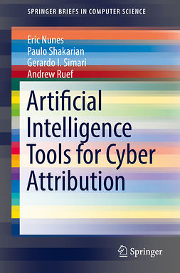 Nunes, Eric - Artificial Intelligence Tools for Cyber Attribution, ebook