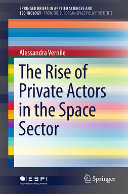 Vernile, Alessandra - The Rise of Private Actors in the Space Sector, ebook