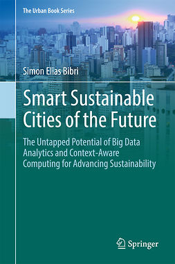 Bibri, Simon Elias - Smart Sustainable Cities of the Future, e-kirja