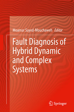 Sayed-Mouchaweh, Moamar - Fault Diagnosis of Hybrid Dynamic and Complex Systems, ebook