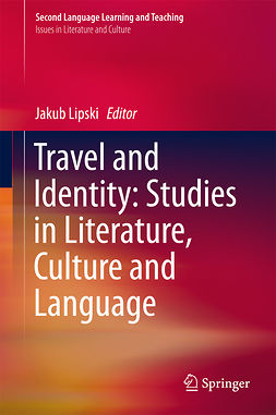 Lipski, Jakub - Travel and Identity: Studies in Literature, Culture and Language, e-bok