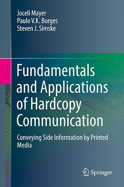 Borges, Paulo V.K. - Fundamentals and Applications of Hardcopy Communication, ebook