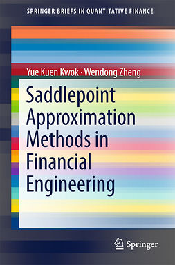 Kwok, Yue Kuen - Saddlepoint Approximation Methods in Financial Engineering, ebook