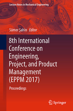 Şahin, Sümer - 8th International Conference on Engineering, Project, and Product Management (EPPM 2017), ebook