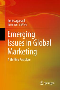 Agarwal, James - Emerging Issues in Global Marketing, e-kirja