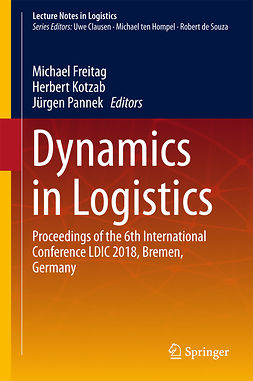 Freitag, Michael - Dynamics in Logistics, e-bok