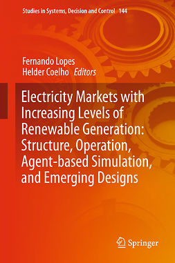 Coelho, Helder - Electricity Markets with Increasing Levels of Renewable Generation: Structure, Operation, Agent-based Simulation, and Emerging Designs, ebook