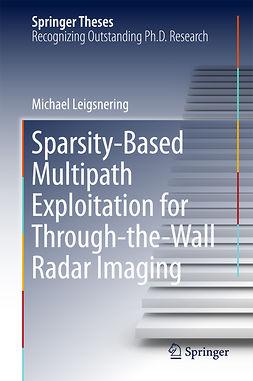Leigsnering, Michael - Sparsity-Based Multipath Exploitation for Through-the-Wall Radar Imaging, ebook