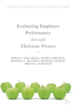 Bocarnea, Mihai C. - Evaluating Employee Performance through Christian Virtues, ebook