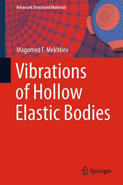 Mekhtiev, Magomed F. - Vibrations of Hollow Elastic Bodies, ebook