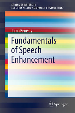 Benesty, Jacob - Fundamentals of Speech Enhancement, e-bok