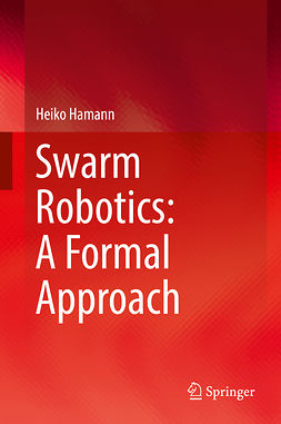 Hamann, Heiko - Swarm Robotics: A Formal Approach, ebook