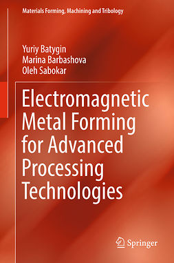Barbashova, Marina - Electromagnetic Metal Forming for Advanced Processing Technologies, ebook