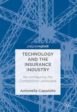 Cappiello, Antonella - Technology and the Insurance Industry, e-bok
