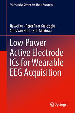 Hoof, Chris Van - Low Power Active Electrode ICs for Wearable EEG Acquisition, ebook
