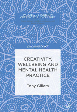 Gillam, Tony - Creativity, Wellbeing and Mental Health Practice, e-bok