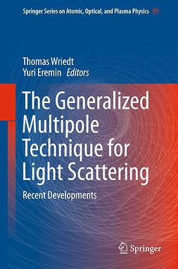 Eremin, Yuri - The Generalized Multipole Technique for Light Scattering, e-bok
