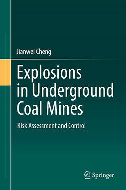Cheng, Jianwei - Explosions in Underground Coal Mines, ebook