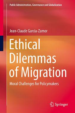 Garcia-Zamor, Jean-Claude - Ethical Dilemmas of Migration, e-bok
