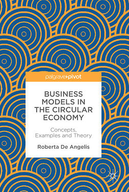 Angelis, Roberta De - Business Models in the Circular Economy, ebook